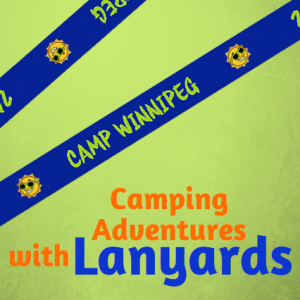 camping adventures with custom lanyards