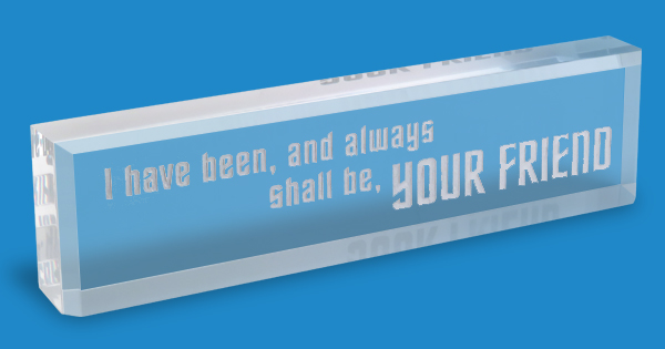 get new name plates as Acrylic Desk Blocks and give them as gifts with a special and unique quote