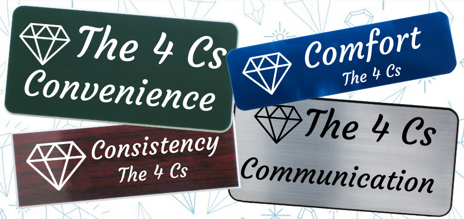 The other four Cs of name tags: comfort, convenience, consistency and communication.