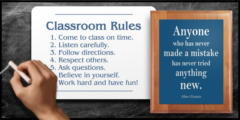 A custom sign with classroom rules and a plaque with an inspirational quote, each designed to increase student engagement.